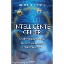 Intelligente celler - Bruce H. Lipton