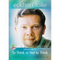 To think or not to think - Eckhart Tolle - DVD