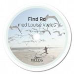 Find ro med Louise Vælds