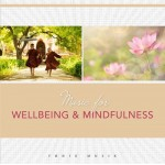 Music for Wellbeing and Mindfulness - CD
